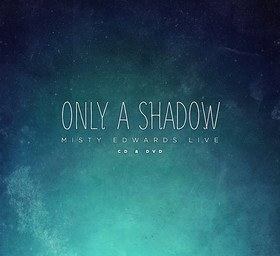 Misty-Edwards_Only-a-Shadow