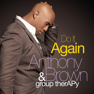 Anthony-Brown-Do_it_Again