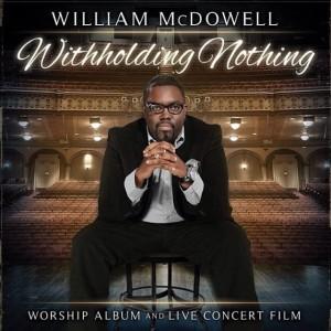 William_McDowell_Witholding_Nothing