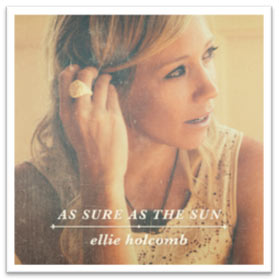 ellie-holcomb-as-sure-as-the-sun