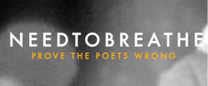 needtobreathe-prove-the-poets-wrong