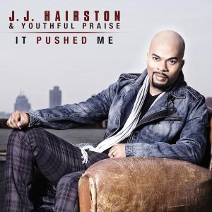 JJ_Hairston-It-Pushed-Me