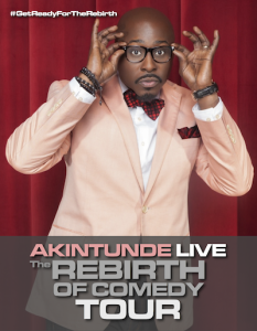 REBIRTH OF COMEDY TOUR GROWS BY LEAPS AND BOUNDS AS THOUSANDS TURN OUT TO SEE AKINTUNDE AND FRIENDS