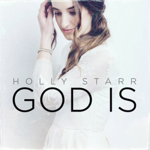 holly-starr-God-is-1