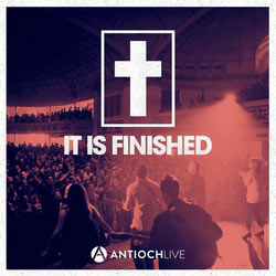 antiochlive-it-is-finished