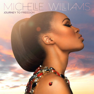 michelle-williams---journey-to-freedom