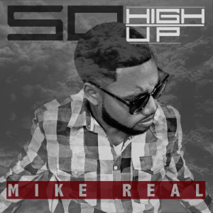 mike-real---so-high-up