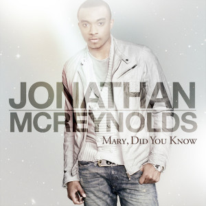 Jonathan McReynolds_Mary Did You Know_single