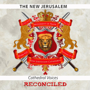 New_Jerusalem_Cathedral_Voices_Reconciled