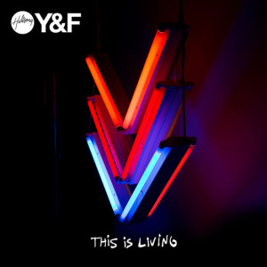 hillsong-young-and-free-this-is-living