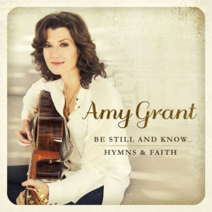 amy-grant-be-still-and-know