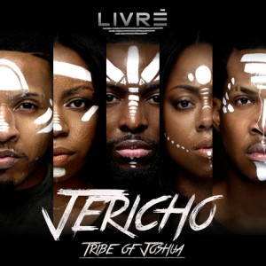 Urban Worship Group LIVRE' Announce Street Date and Reveal New Cover For Long Awaited Debut CD JERICHO: TRIBE OF JOSHUA
