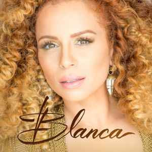 Blanca Releases Self-Titled Debut Album Today with #RealTrueYou Campaign