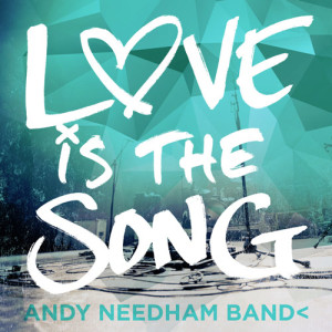 andy-needham-band-love-is-the-song