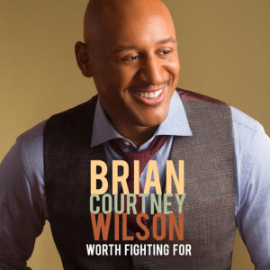 Brian-Courtney-Wilson---Worth-Fighting-For