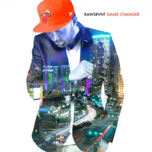 rawsrvnt-game-changer-640