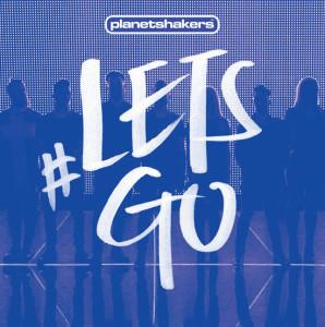 Planetshakers-LETSGO-cover-