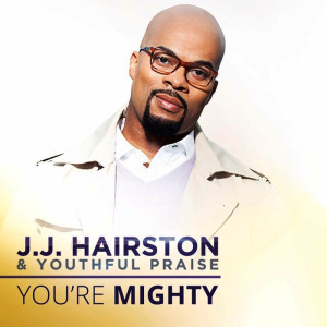 JJ_Hairston_Youre-Mighty