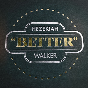 HezekiahWalker_BETTER-Single art
