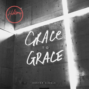 hillsong-grace-to-grace-single550