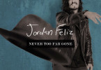 jordan-feliz-never-too-far-gone