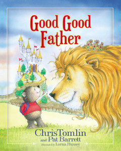 chris-tomlin-good-good-father-kiddies-book