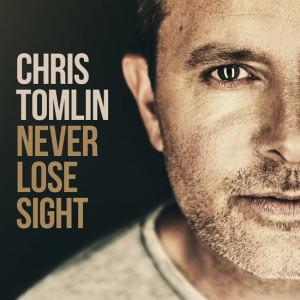 chris-tomlin-never-lose-sight