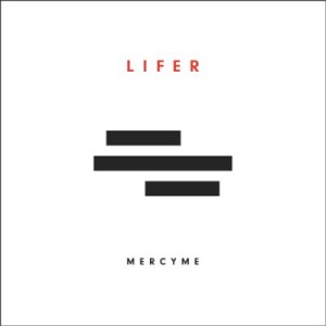 MercyMe_lifer