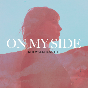 Kim-Walker_On My Side