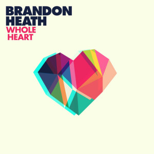 brandon-heath-whole-heart