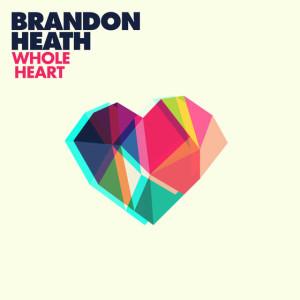 brandon-heath-whole-heart