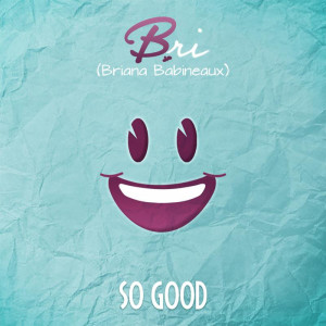 Briana_Babineaux_So-Good