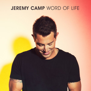 Jeremy-Camp_wordoflife