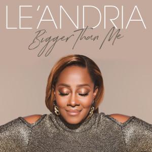 LE'ANDRIA_Bigger Than Me_Album