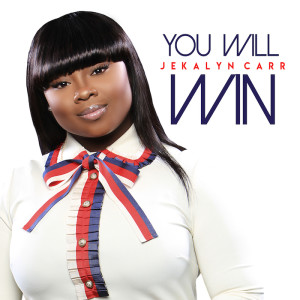 Jekalyn-Carr_You Will Win
