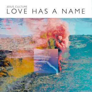 Jesus-Culture-Love-has-a-Name
