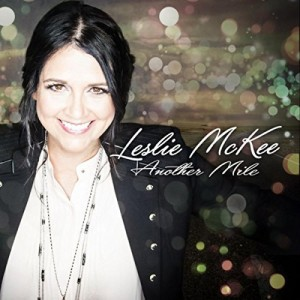 """Leslie McKee Returns With First Full-Length Studio Album """"Another Mile"""""""