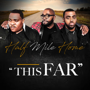 Half-Mile-Home_This-Far