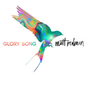 matt-redman-glory-song_2017