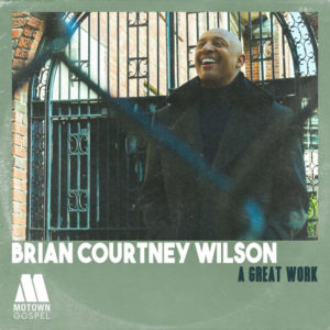 BRIAN COURTNEY WILSON'S 'A GREAT WORK' REACHES #1 ON BILLBOARD