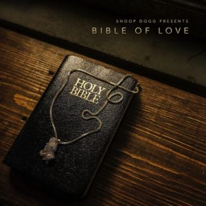 """Snoop Dogg to Release """"The Bible of Love"""" March 16, Forms Gospel Label """"All The Time Entertainment"""""""