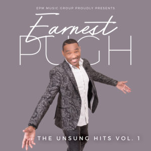 """EARNEST PUGH Announces Release Date for 10th Project """"The Unsung Hits Volume 1"""""""