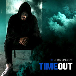 """HITMAKER CHRISTON GRAY RELEASES SINGLE """"TIME OUT"""""""