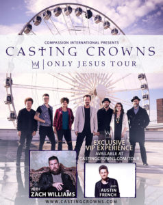 CASTING CROWNS ANNOUNCES 'ONLY JESUS' TOUR WITH ZACH WILLIAMS AND AUSTIN FRENCH
