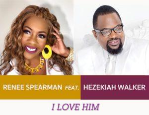 """Renee Spearman & Hezekiah Walker Soar to #1 on Billboard with """"I Love Him"""""""