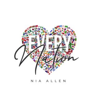 """WORSHIP LEADER NIA ALLEN RELEASE NEW PROJECT """"EVERY NATION"""""""